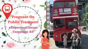 Me and Abbie infront of the red London bus at the event, the bus is sporting the banner for the Expecting Change Campaign. Click the image to go to this blog post
