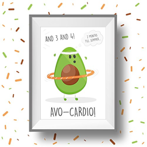 """A framed cartoon image of a avocado working out with a headband on and hola hoop around his middle. Around him/her says """"2 months till summer, 3 4, avo cardio!"""""""