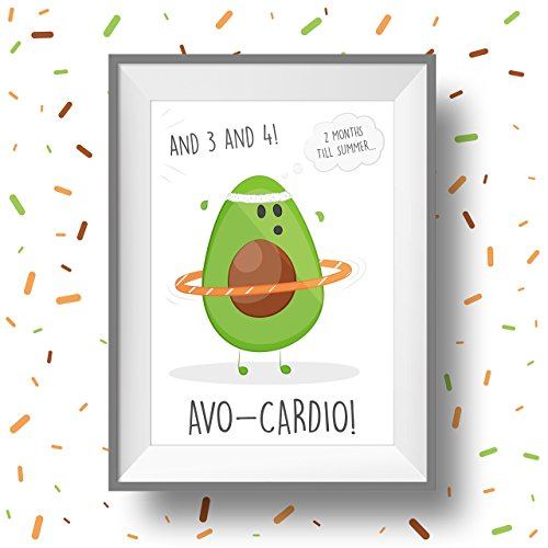 Framed cartoon image of an avocado working out, headband on, huffing and puffing with a hola hoop round its middle. Around it reads;